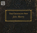 John Murry - The Graceless Age - BoB122